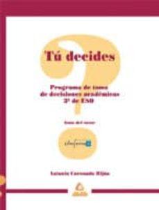 Debatecd.mx Tu Decides: Programa De Toma De Decisiones Para 3º (Eso): Guia De L Tutor Image