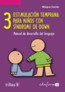 Titantitan.mx Estimulacion Temprana Para Niños Con Sindrome De Down: Manual De Desarrollo Del Lenguaje (Vol. Iii) Image
