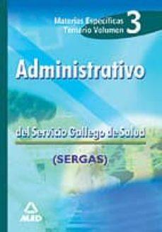 Costosdelaimpunidad.mx Administrativos Del Servicio Gallego De Salud. Materias Especific As. Temario. Vol.iii Image