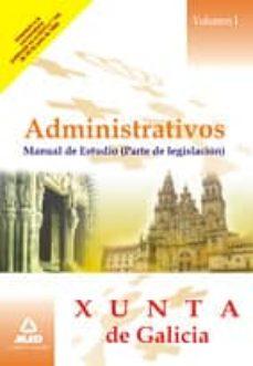 Inmaswan.es Administrativos De La Xunta De Galicia. Manual De Estudio. (Parte De Legislacion). Volumen I Image