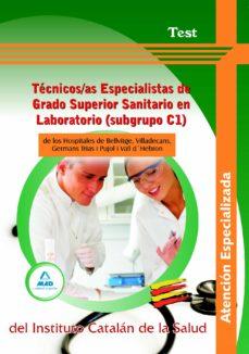 tecnicos/as especialistas de grado superior sanitario en laborato rio (subgrupo c1) de los hospitales de bellvitge, viladecans, germans trias i pujol i vall d'hebron . test-9788467639162