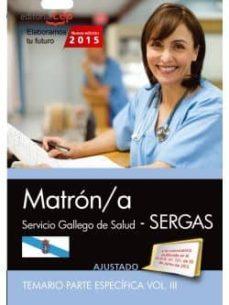 matrón/a. servicio gallego de salud (sergas). temario parte específica. vol.iii-9788468160962