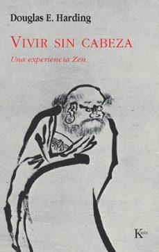 vivir sin cabeza: una experiencia zen-douglas harding-9788472452862