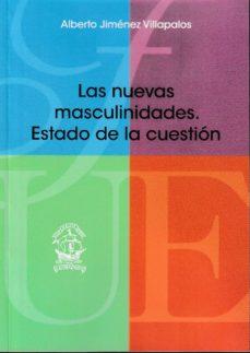 Descargar google books legal LAS NUEVAS MASCULINIDADES: ESTADO DE LA CUESTION (Literatura española) iBook PDF PDB