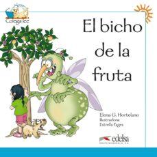 el bicho de la fruta (lectura para niños (6-8 años) - material co mplementario del metodo ele colega 1 - libro 6)-elena garcia hortelano-9788477116462