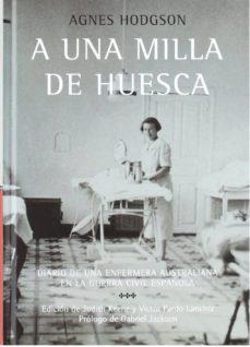 Colorroad.es A Una Milla De Huesca: Diario De Una Enfermera Australiana En La Guerra Civil Española Image