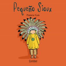 Encuentroelemadrid.es El Pequeño Soiux (Niños Y Niñas Del Mundo) Image