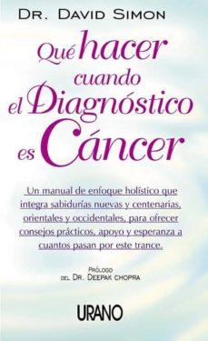 que hacer cuando el diagnostico es cancer-david simon-9788479535162