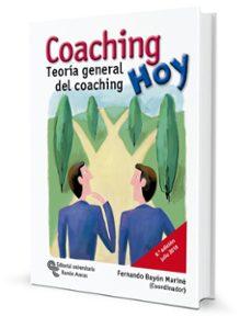 coaching hoy:teoria general del coaching-fernando bayon marine-9788480049962