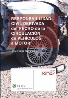 responsabilidad civil derivada del hecho de la circulación de vehículos a motor (ebook)-jose maria rives seva-9788481264562