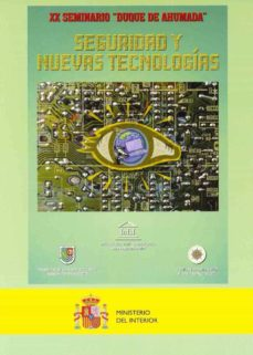 Relaismarechiaro.it Xx Seminario Duque De Ahumada: Seguridad Y Nuevas Tecnologias Image