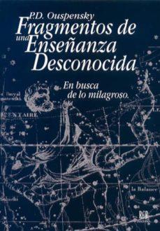 fragmentos de una enseñanza desconocida: en busca de lo milagroso-p.d. ouspensky-9788482450162