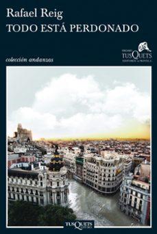Audiolibros gratis para descargar en cd. TODO ESTA PERDONADO (VI PREMIO TUSQUETS EDITORES DE NOVELA 2010) in Spanish