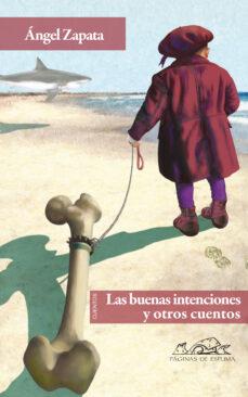 Descargar libro Kindle ipad LAS BUENAS INTENCIONES Y OTROS CUENTOS in Spanish de ANGEL ZAPATA