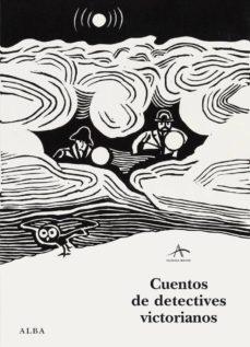 Descargas de libros electrónicos para ipad CUENTOS DE DETECTIVES VICTORIANOS 9788484289562 FB2 PDF (Literatura española) de