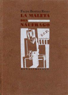 maleta del naufrago, la-felipe benitez reyes-9788486307462