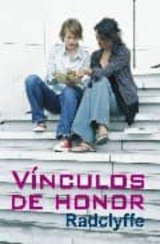 Descargas gratuitas de libros electrónicos de texto VINCULOS DE HONOR (SERIE HONOR 2) 9788488052162 (Literatura española) de E. RADCLYFFE