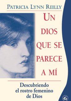 Bressoamisuradi.it Un Dios Que Se Parece A Mi: Descubriendo El Rostro Femenino De Di Os Image