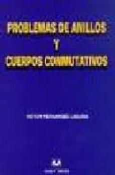 problemas de anillos y cuerpos conmutativos-victor fernandez laguna-9788488667762