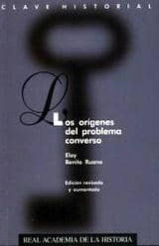 los origenes del problema converso (ed. revisada y aumentada)-eloy benito ruano-9788489512962