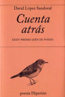 Descarga gratuita de Bookworm completo CUENTA ATRAS de DAVID LOPEZ SANDOVAL (Literatura española)