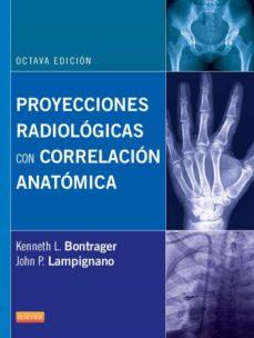 Iguanabus.es Proyecciones Radiologicas Con Correlacion Anatomica (8ª Ed.) Image