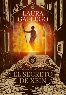 Ebooks android descarga gratuita EL SECRETO DE XEIN (GUARDIANES DE LA CIUDADELA 2) de LAURA GALLEGO in Spanish 9788490439562