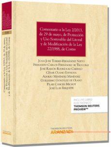 comentario a la ley 2/2013, de 29 de mayo, de protección y uso sostenible del litoral y de modificación de la ley 22/1988, ley de costas-juan jose torres-fernandez nieto-9788490591062