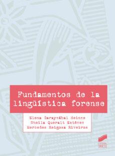 Descarga gratuita para libros electrónicos de kindle FUNDAMENTOS DE LA LINGUÍSTICA FORENSE (Literatura española) FB2 de ELENA GARAYZÁBAL HEINZE 9788491714262