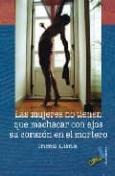 Descarga de ebooks LAS MUJERES NO TIENEN QUE MACHACAR CON AJOS SU CORAZON EN EL MORT ERO (2ª ED)