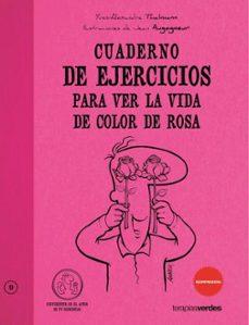 cuaderno de ejercicios para ver la vida de color de rosa-yves-alexander thalmann-9788492716562