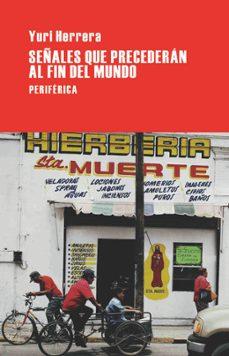 Ebook para descargar el celular SEÑALES QUE PRECEDERAN AL FIN DEL MUNDO de YURI HERRERA DJVU PDB in Spanish 9788492865062