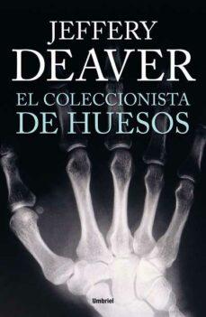 (pe) el coleccionista de huesos-jeffery deaver-9788492915262