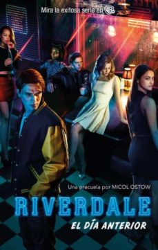Descargar libros completos en pdf. RIVERDALE: EL DIA ANTERIOR 9788492918362 (Spanish Edition)