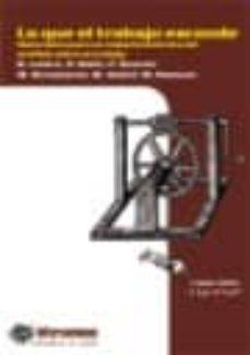 lo que el trabajo esconde: materiales para un replanteamiento del analisis sobre el trabajo-9788493355562