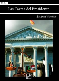 Mejor descargador de libros LAS CARTAS DEL PRESIDENTE FB2 (Literatura española) 9788494228162