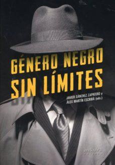 Descarga gratuita de libros de texto en línea. GENERO NEGRO SIN LIMITES (Literatura española)