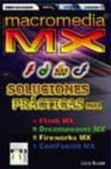 Permacultivo.es Macromedia Mx: Soluciones Practicas Para Flash Mx, Dreamweaver Mx , Fireworks Mx, Coldfusion Mx Image