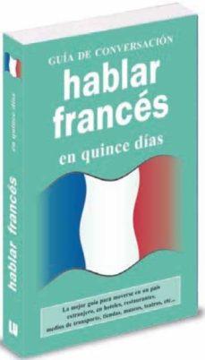 hablar frances en 15 dias (guia de conversacion)-9788496445062