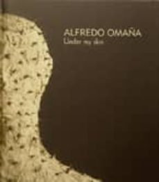 Carreracentenariometro.es Alfredo Omaña. Under My Skin (Bilingue Español-ingles) Image