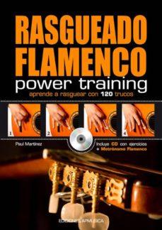 Descargar RASGUEADO FLAMENCO POWER TRAINING: APRENDE A RASGUEAR CON 120 TRU COS gratis pdf - leer online