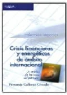 crisis financieras y energeticas de ambito internacional: un anal isis de las crisis del petroleo-fernando gallardo olmedo-9788497323062