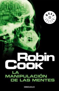 la manipulacion de las mentes-robin cook-9788497930062