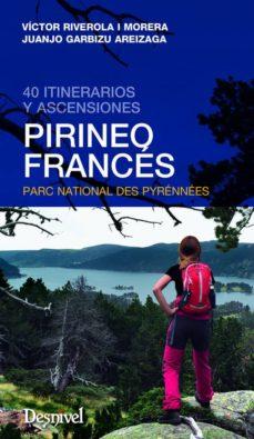 pirineo frances. 40 itineratios y ascensiones-victor riverola morera-9788498293562