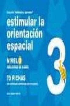 estimular la orientacion espacial nivel 3: para niños de 6 años-jesus jarque garcia-9788498960662