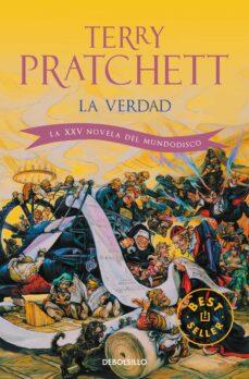 Descargas gratuitas de libros de audio digital LA VERDAD (MUNDODISCO 25 / LA GUARDIA DE LA CIUDAD 6) 9788499083162 (Spanish Edition) de TERRY PRATCHETT FB2 RTF CHM
