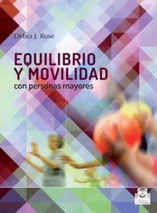 Descargar libros electrónicos gratis rapidshare EQUILIBRIO Y MOVILIDAD CON PERSONAS MAYORES PDF CHM (Spanish Edition) de DEBRA J. ROSE 9788499104362