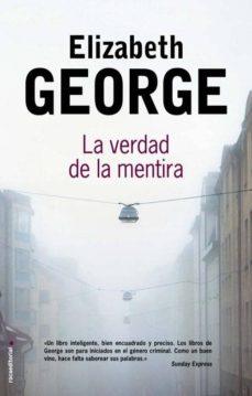 Descarga gratuita de libros electrónicos en la computadora pdf LA VERDAD DE LA MENTIRA de ELIZABETH GEORGE