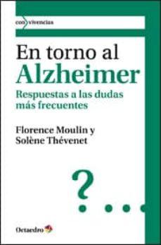 Descarga libros gratis en tu teléfono EN TORNO AL ALZHEIMER: RESPUESTAS A LAS DUDAS MAS FRECUENTES MOBI PDF DJVU