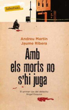 Descargas de libros para ipad AMB ELS MORTS NO S HI JUGA de ANDREU MARTIN in Spanish 9788499303062 PDF iBook